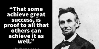 Abraham-Lincoln-That some achieve great success, is proof to all that others can achieve it as well