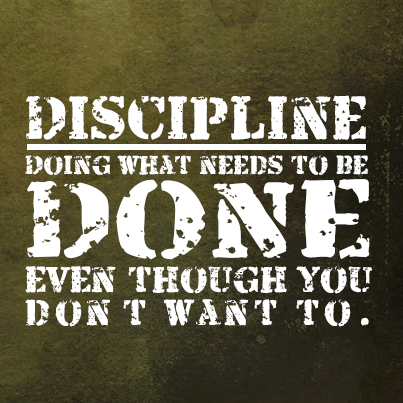 Inspirational picture quote - Discipline doing what needs to be done even though you don't want to