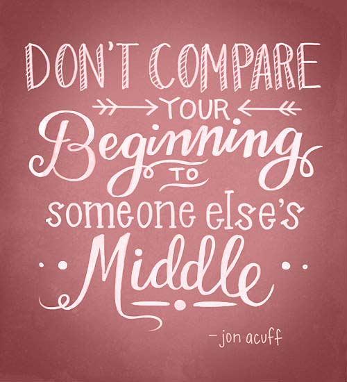 Inspirational Picture Quote Don't Compare Your Beginnings To Unique Compare Quotes