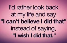 inspirational picture quote i d rather look back at my life and