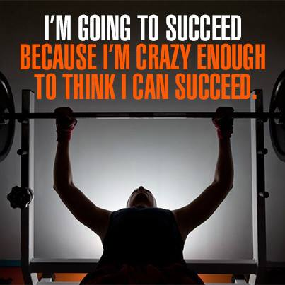 Inspirational picture quote - I'm going to succeed because I'm crazy enough to think I can suceed