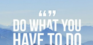 Inspirational picture quote - do what you have to do until you can do what you want to do - Oprah Winfrey