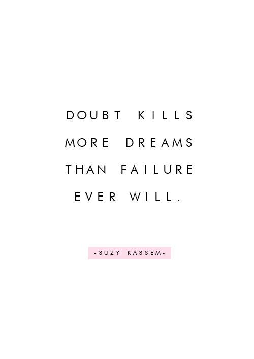 Inspirational picture quote - doubt kills more dreams than failure ever will - Suzy Kassem