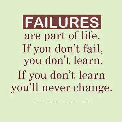 Inspirational Picture Quote U2013 Failures Are Part Of Life U2013 If You Donu0027t  Fail, You Donu0027t Learn U2013 If You Donu0027t Learn Youu0027ll Never Change