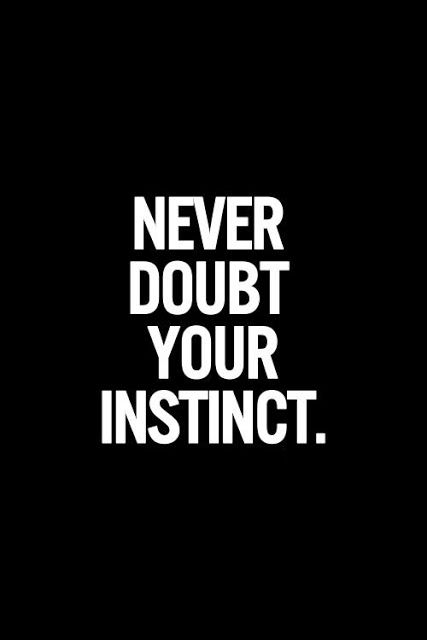 Inspirational picture quote - never doubt your instinct