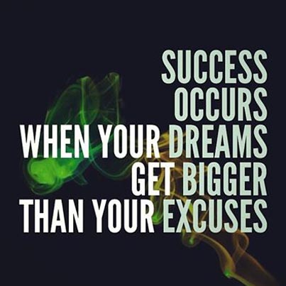 Inspirational picture quote - success occurs when your dreams get bigger than your excuses