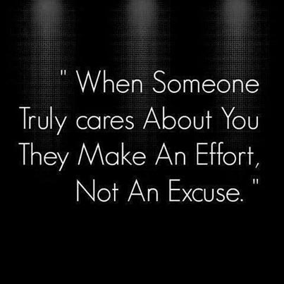 Inspirational picture quote - when someone truely cares about you they make an effort, not an excuse