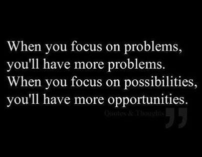 Inspirational picture quote - when you focus on problems, you'll have more problems