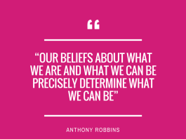 Our beliefs about what we are and what we can be precisely determine what we can be - Anthony Robbins