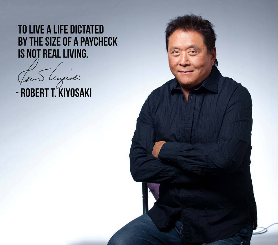 To live a life dictated by the size of a paycheck is not real living. – Robert Kiyosaki