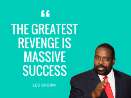 Les Brown_The greatest revenge is massive success