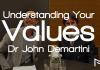 Understanding Your Values - Dr John Demartini