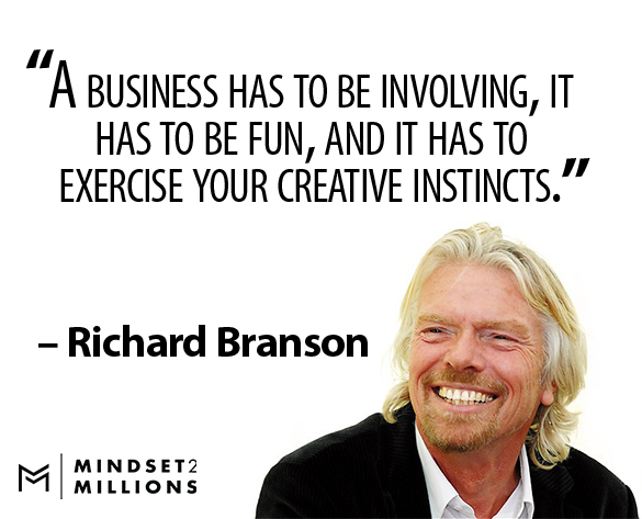 A business has to be involving – Richard Branson Quote - Mindset2Millions
