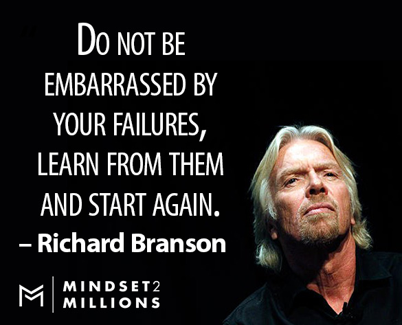 Do not be embarrassed by your failures learn from them and start again_Richard Branson Quote_Mindset2Millions