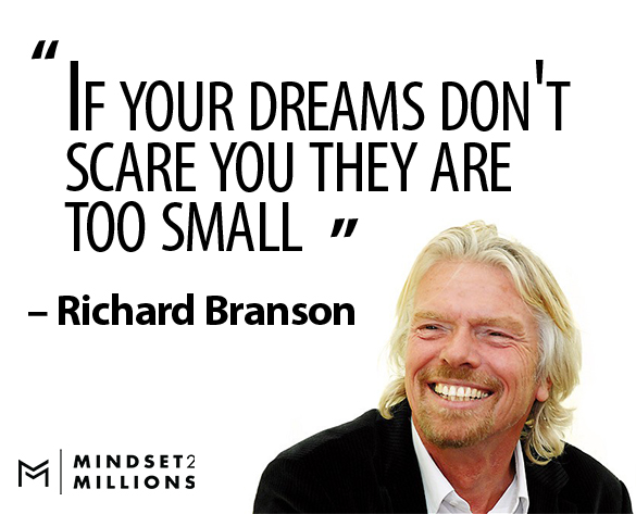 If your dreams don't scare you they are too small_ Richard Branson Quote_ Mindset2Millions