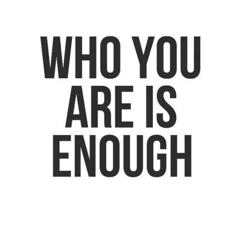 Inspirational picture quote - who you are is enough ...